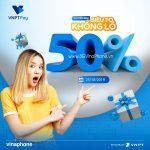 Khuyến mãi Vinaphone ngày 25/10/2019 tặng 50% giá trị thẻ nạp
