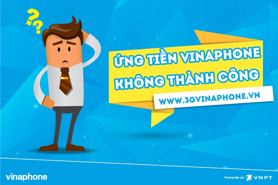 Nguyên nhân ứng tiền Vinaphone không thành công và cách khắc phục