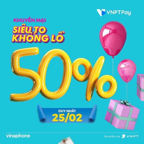 Vinaphone khuyến mãi ngày vàng 25/2/2020 tặng 50% giá trị thẻ toàn quốc