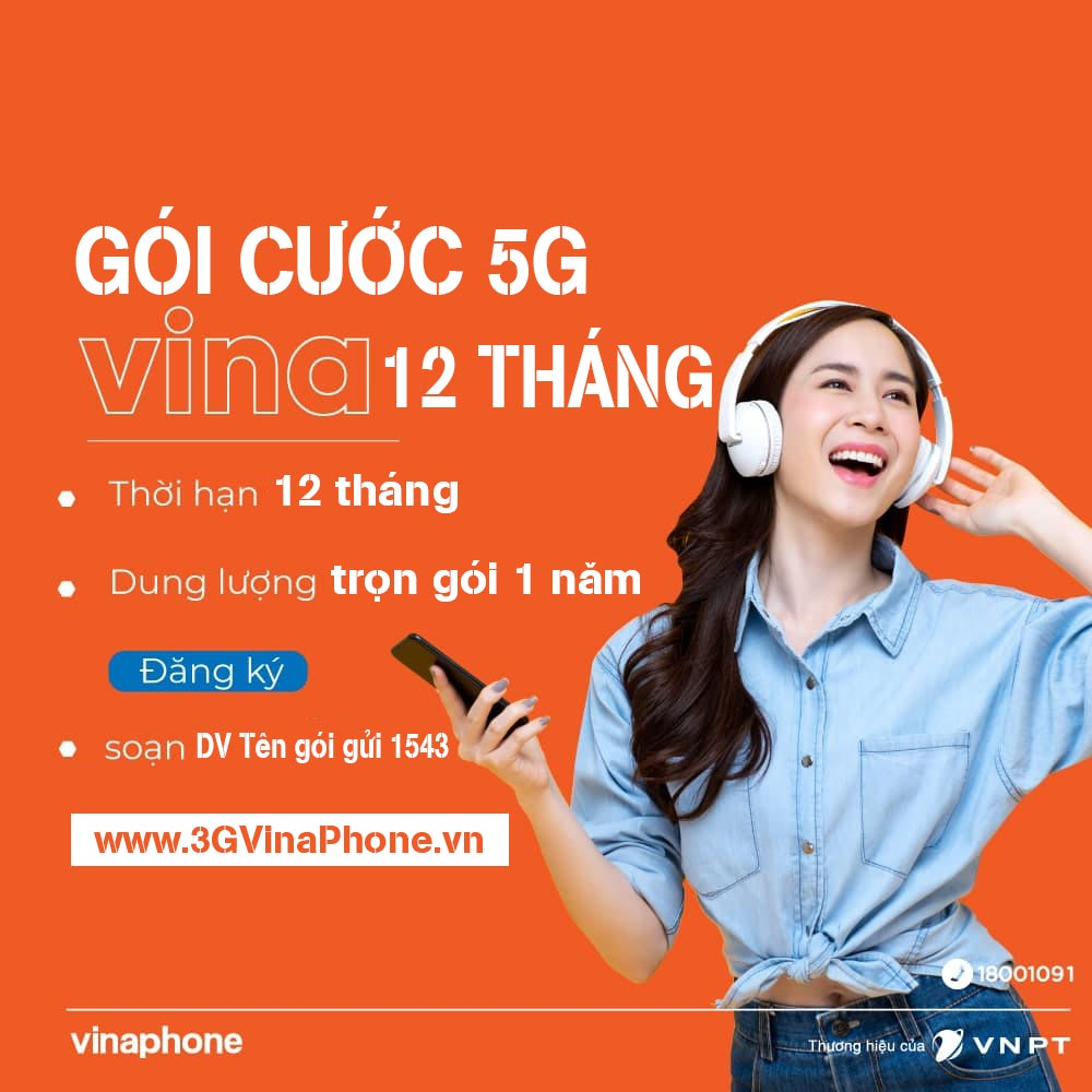 Danh sách các gói cước 5G VinaPhone chu kỳ 12 tháng (1 năm) ưu đãi khủng nhất 2021