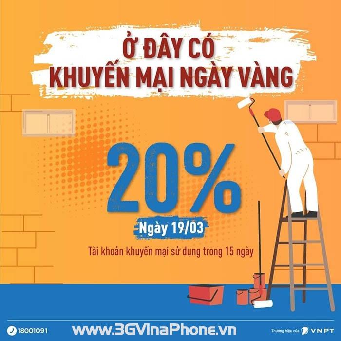 Khuyến mãi Vinaphone ngày vàng 19/3/2021 tặng 20% giá trị thẻ nạp